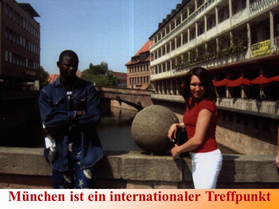 München ist ein internationaler Treffpunkt