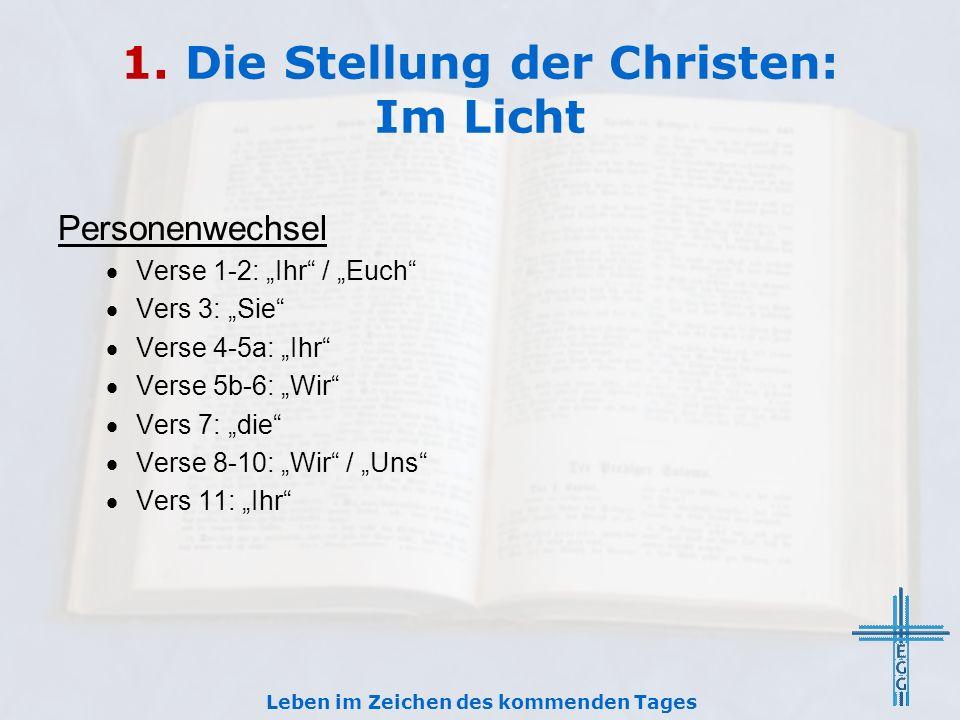 1. Die Stellung der Christen: Im Licht