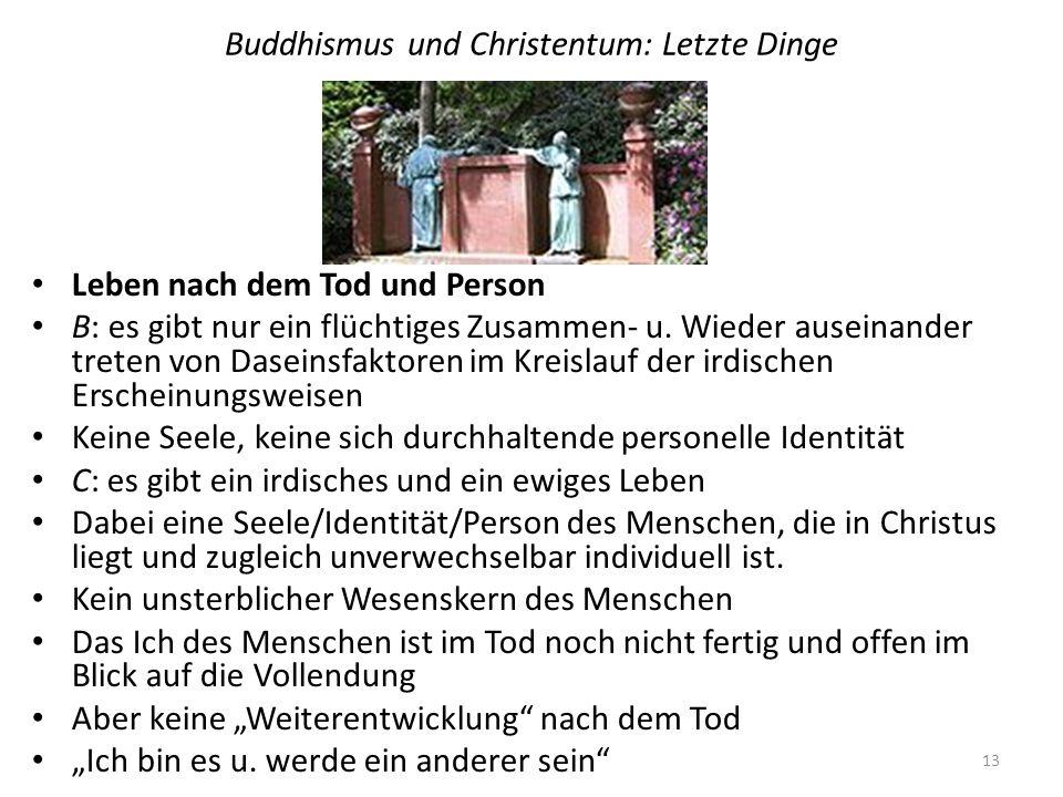 Buddhismus und Christentum: Letzte Dinge