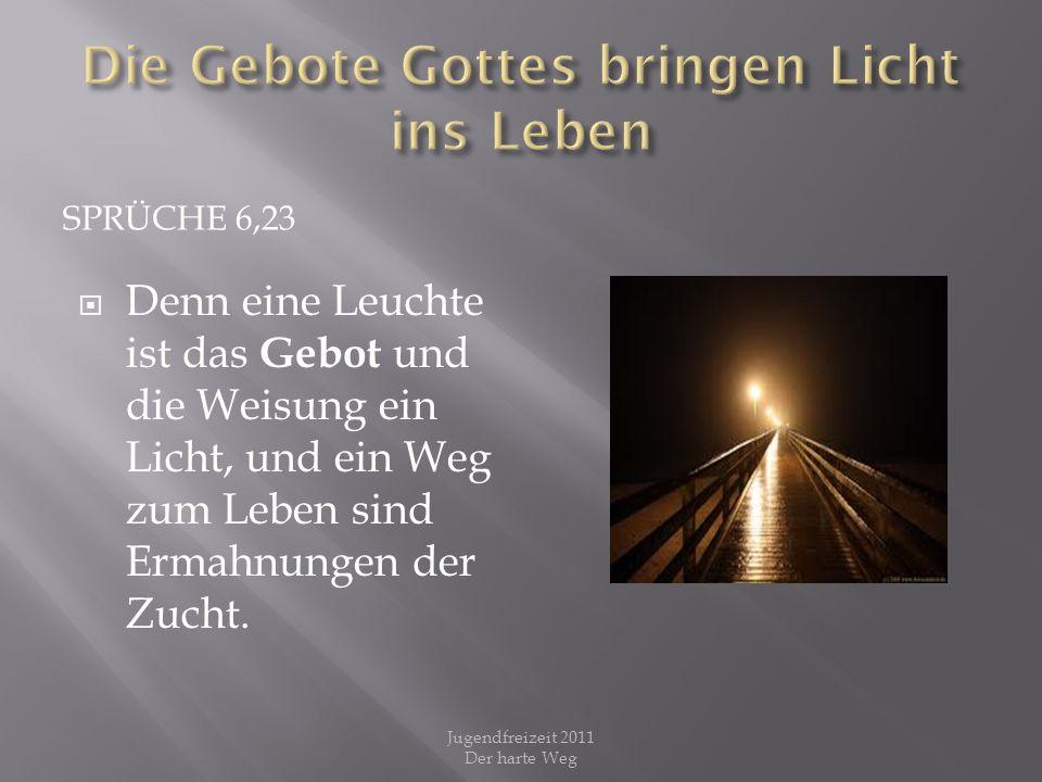 Die Gebote Gottes bringen Licht ins Leben