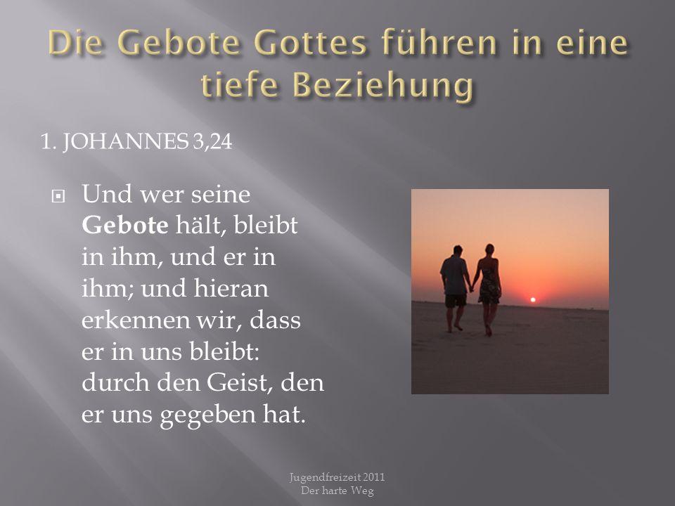 Die Gebote Gottes führen in eine tiefe Beziehung