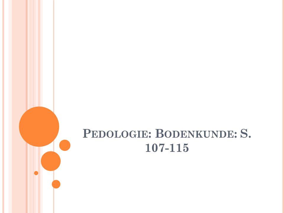 Pedologie: Bodenkunde: S. 107-115