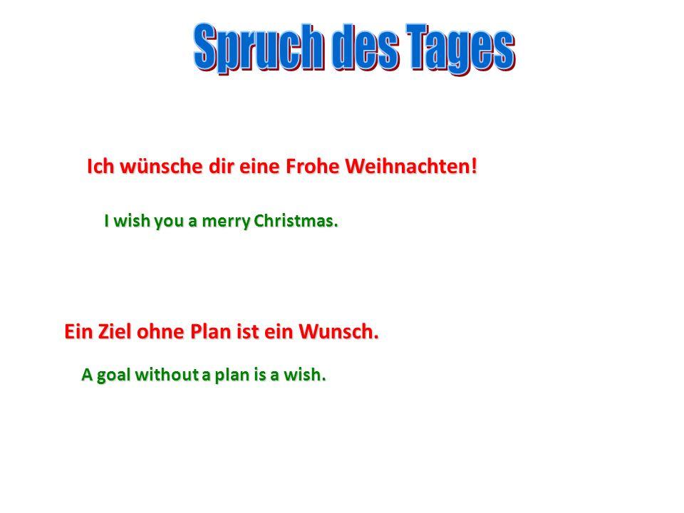 Spruch des Tages Ich wünsche dir eine Frohe Weihnachten!