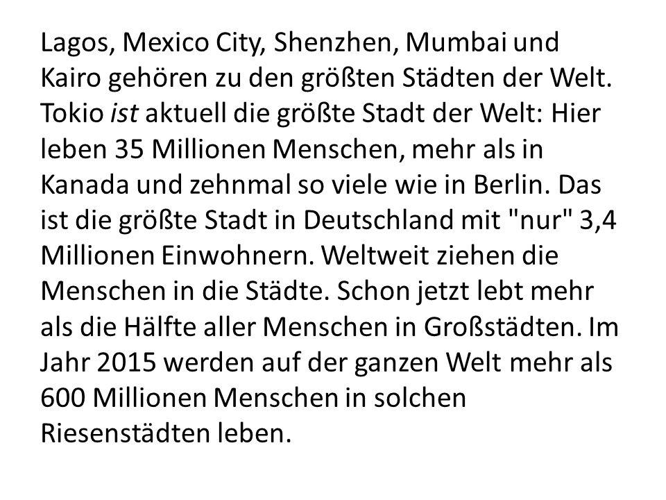 Lagos, Mexico City, Shenzhen, Mumbai und Kairo gehören zu den größten Städten der Welt.