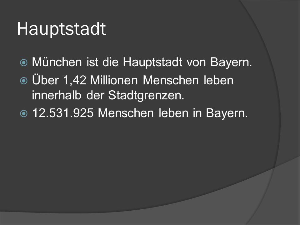 Hauptstadt München ist die Hauptstadt von Bayern.