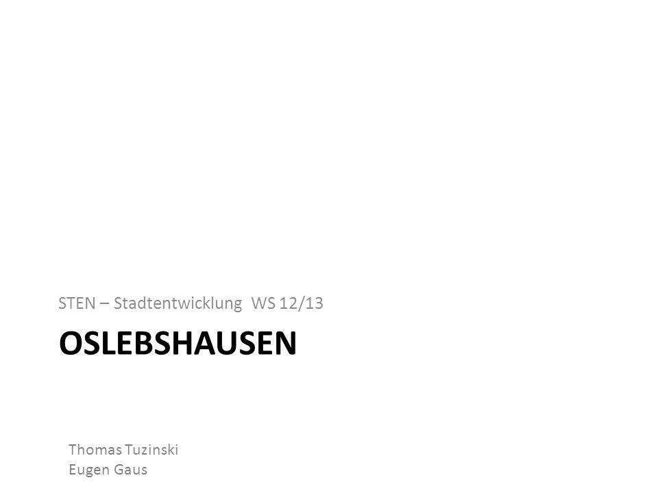 Oslebshausen STEN – Stadtentwicklung WS 12/13 Thomas Tuzinski