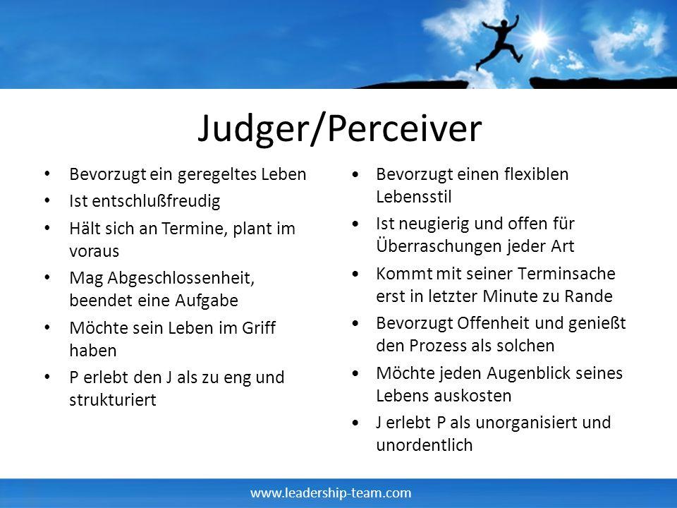 Judger/Perceiver Bevorzugt ein geregeltes Leben Ist entschlußfreudig