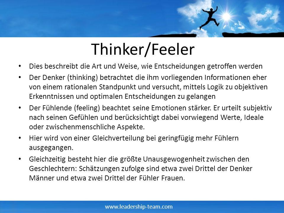 Thinker/Feeler Dies beschreibt die Art und Weise, wie Entscheidungen getroffen werden.