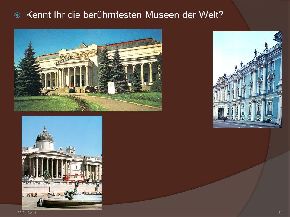 Kennt Ihr die berühmtesten Museen der Welt