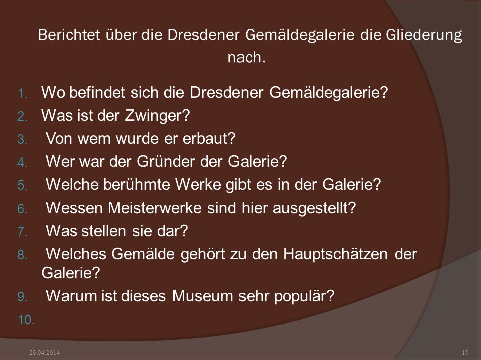 Berichtet über die Dresdener Gemäldegalerie die Gliederung nach.