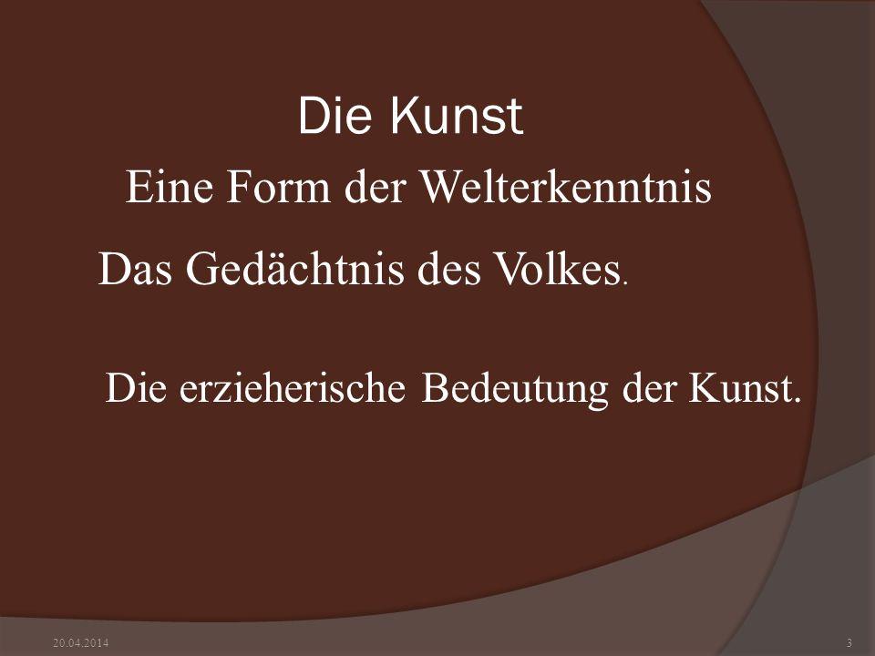 Die Kunst Eine Form der Welterkenntnis Das Gedächtnis des Volkes.