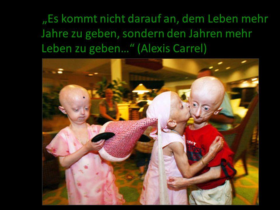 """""""Es kommt nicht darauf an, dem Leben mehr Jahre zu geben, sondern den Jahren mehr Leben zu geben… (Alexis Carrel)"""