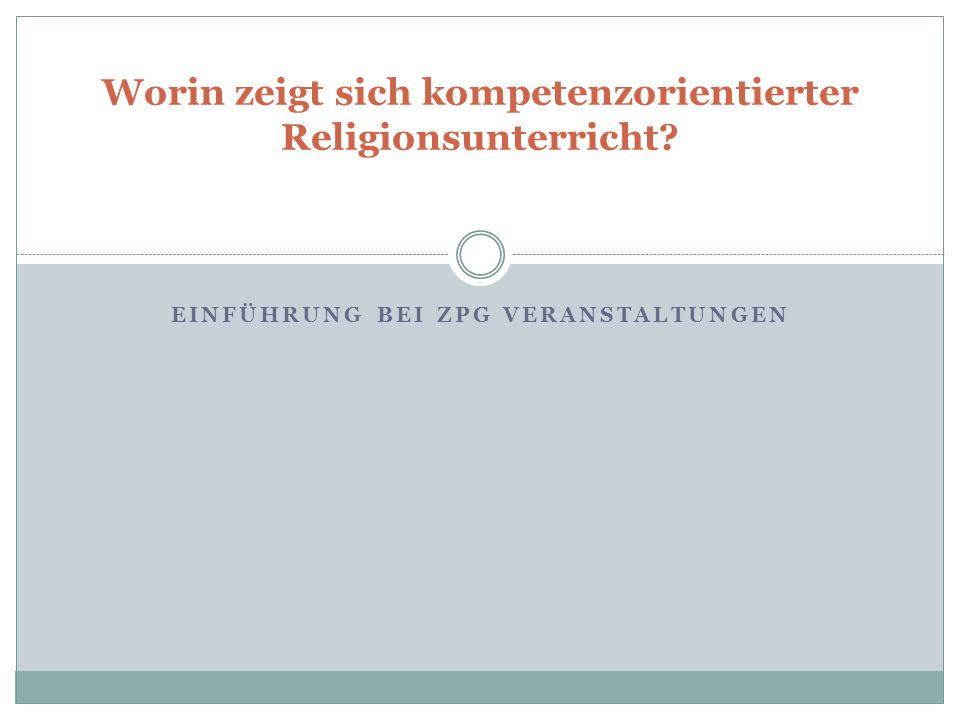 Worin zeigt sich kompetenzorientierter Religionsunterricht