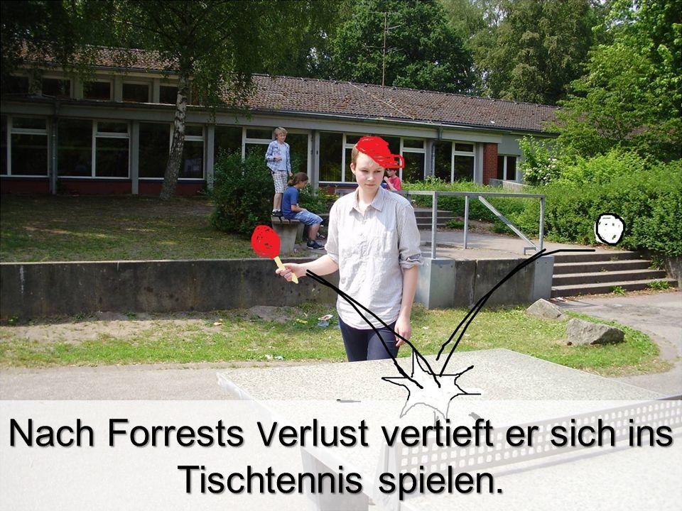 Nach Forrests Verlust vertieft er sich ins Tischtennis spielen.