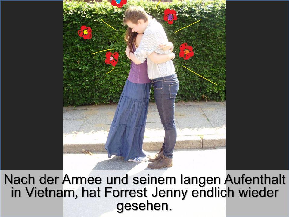 Nach der Armee und seinem langen Aufenthalt in Vietnam, hat Forrest Jenny endlich wieder gesehen.