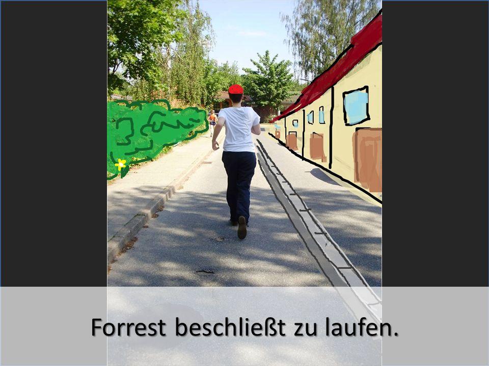Forrest beschließt zu laufen.