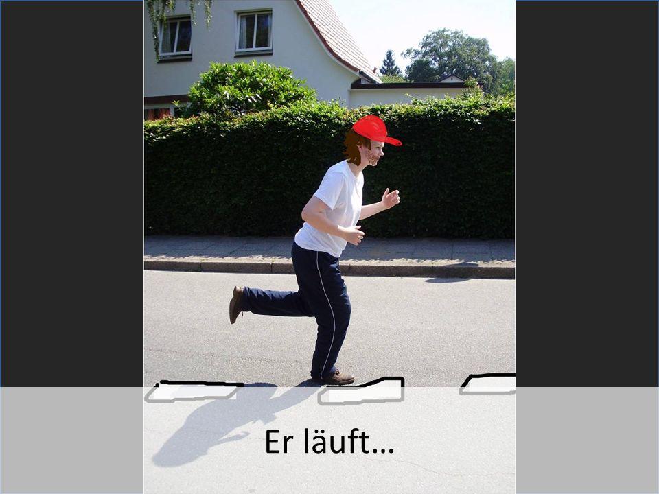 Er läuft…