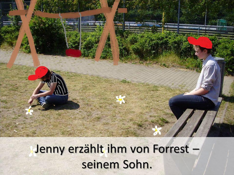 Jenny erzählt ihm von Forrest –