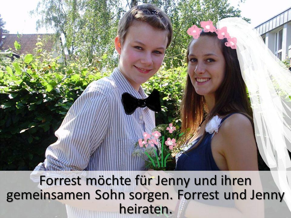 Forrest möchte für Jenny und ihren gemeinsamen Sohn sorgen