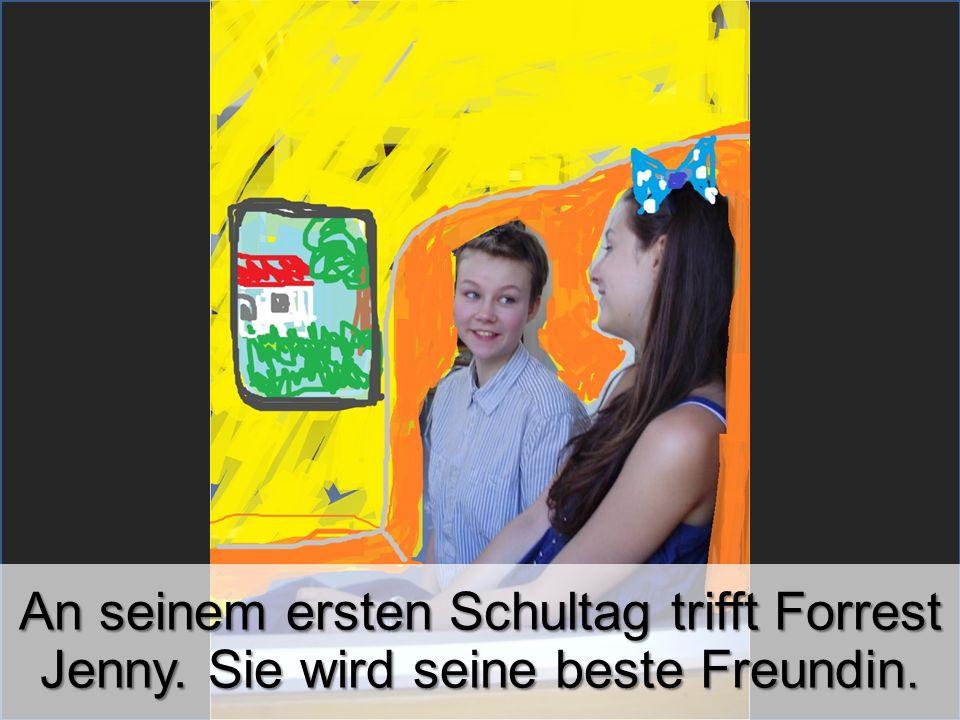 An seinem ersten Schultag trifft Forrest Jenny