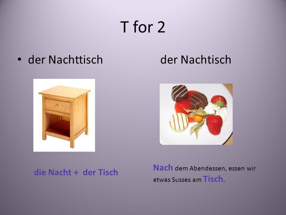 T for 2 der Nachttisch der Nachtisch