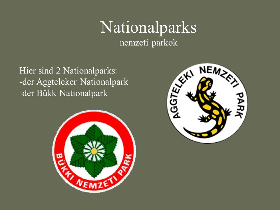 Nationalparks nemzeti parkok Hier sind 2 Nationalparks: