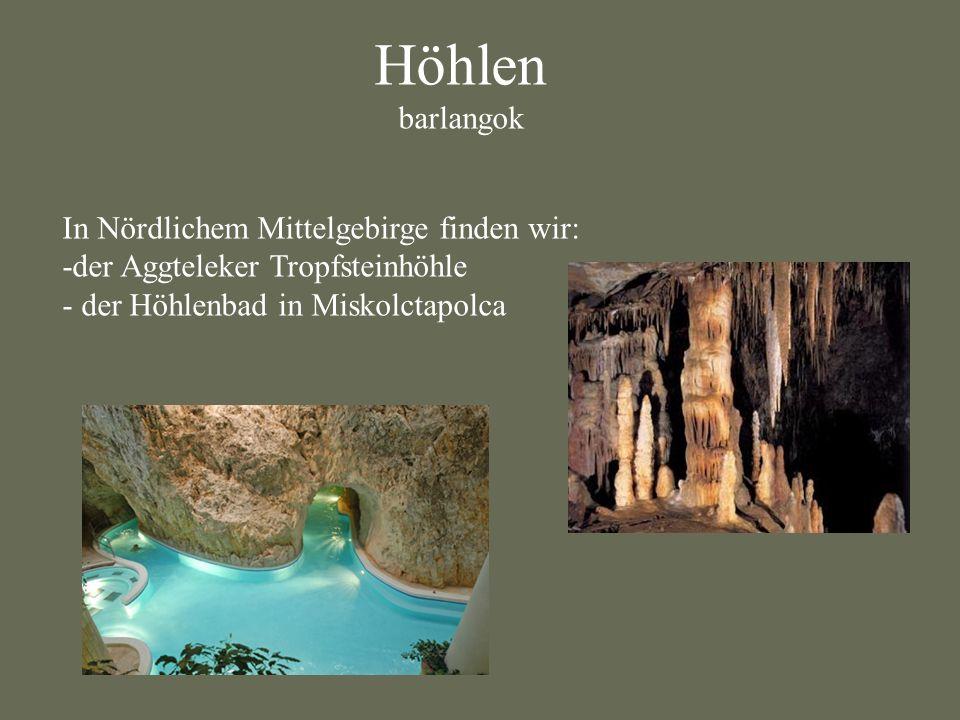 Höhlen barlangok In Nördlichem Mittelgebirge finden wir: