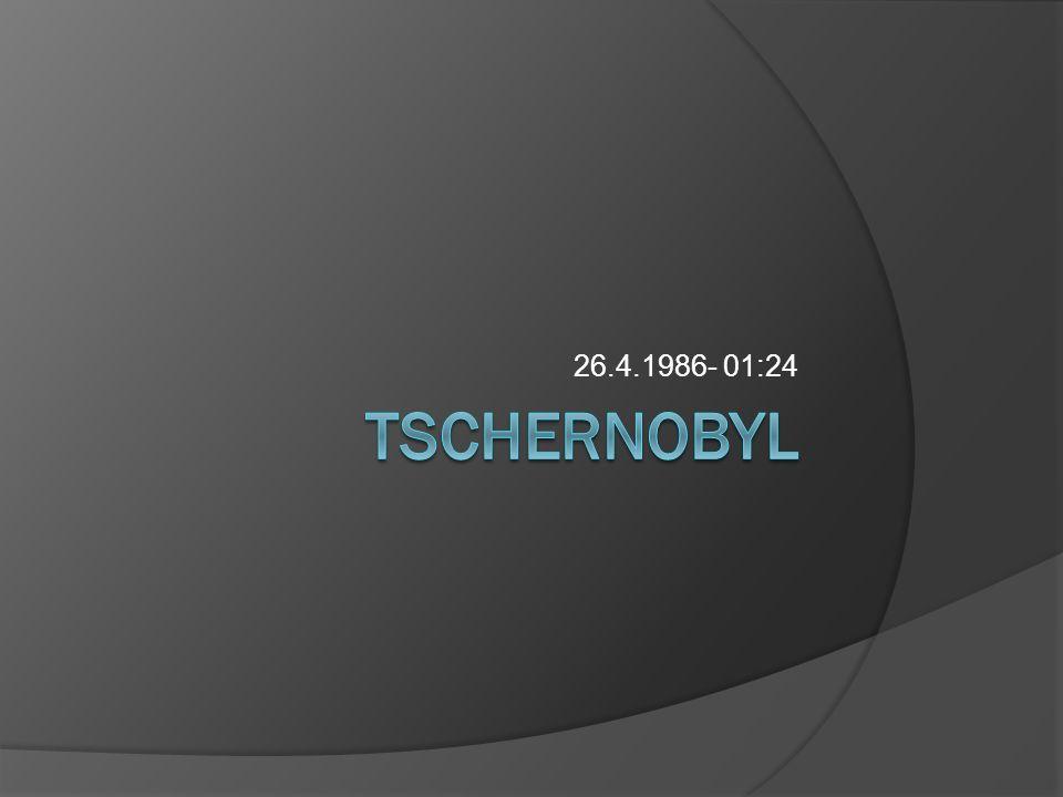 26.4.1986- 01:24 Tschernobyl