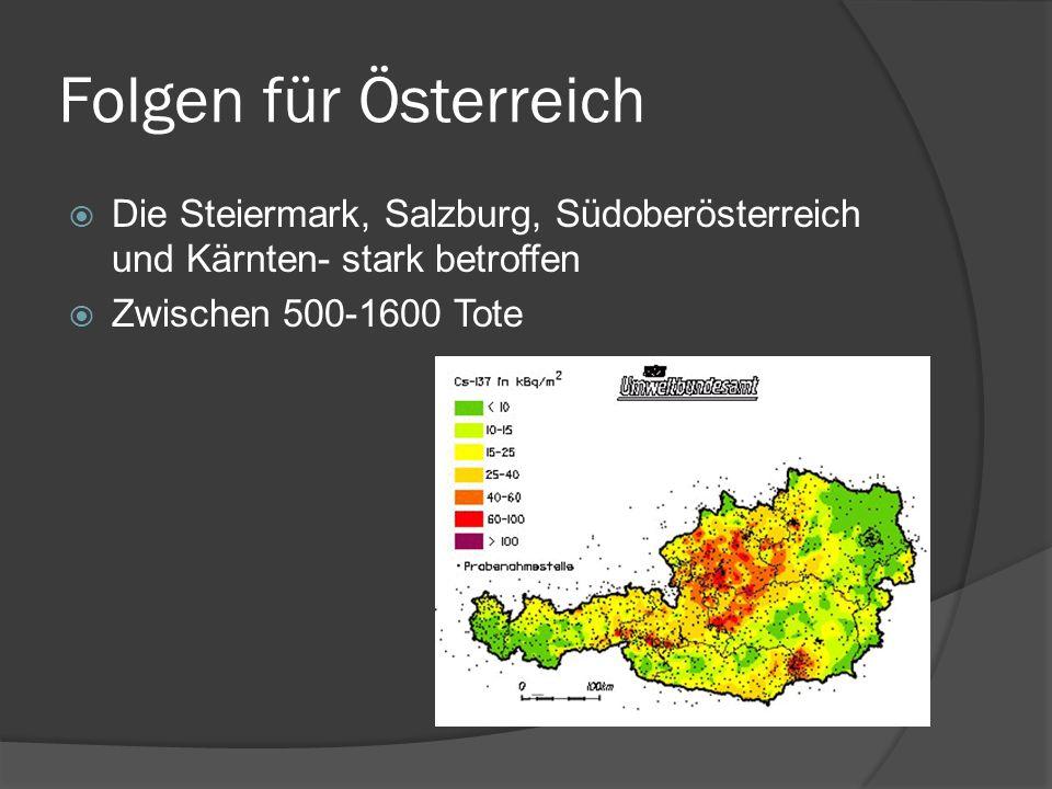 Folgen für Österreich Die Steiermark, Salzburg, Südoberösterreich und Kärnten- stark betroffen.