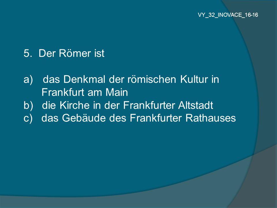 das Denkmal der römischen Kultur in Frankfurt am Main