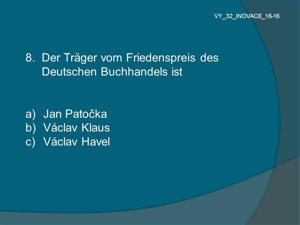 8. Der Träger vom Friedenspreis des Deutschen Buchhandels ist