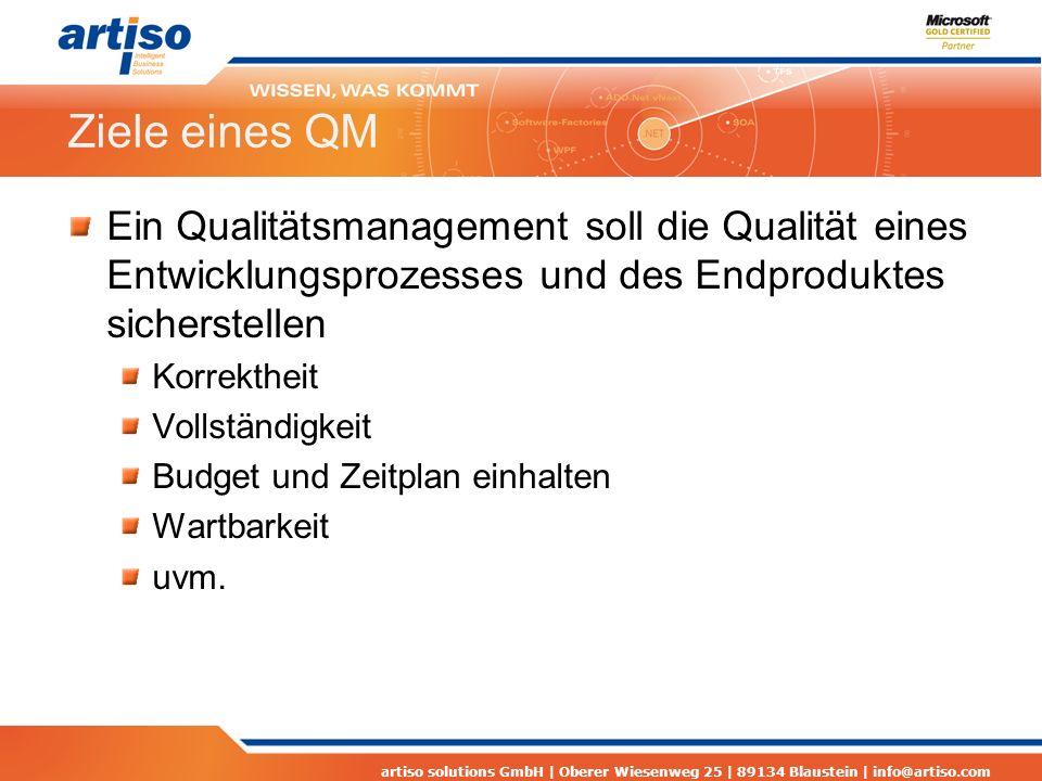 Ziele eines QM Ein Qualitätsmanagement soll die Qualität eines Entwicklungsprozesses und des Endproduktes sicherstellen.