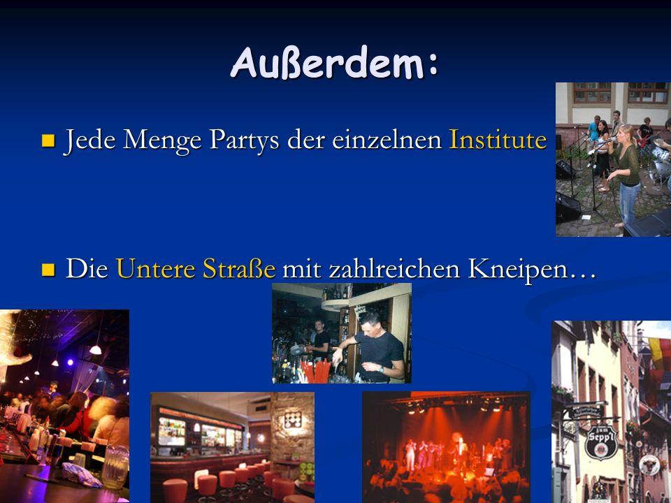 Außerdem: Jede Menge Partys der einzelnen Institute