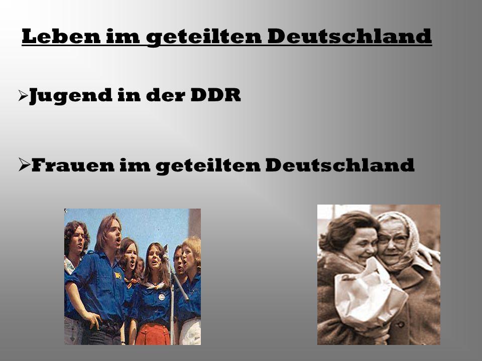 Leben im geteilten Deutschland
