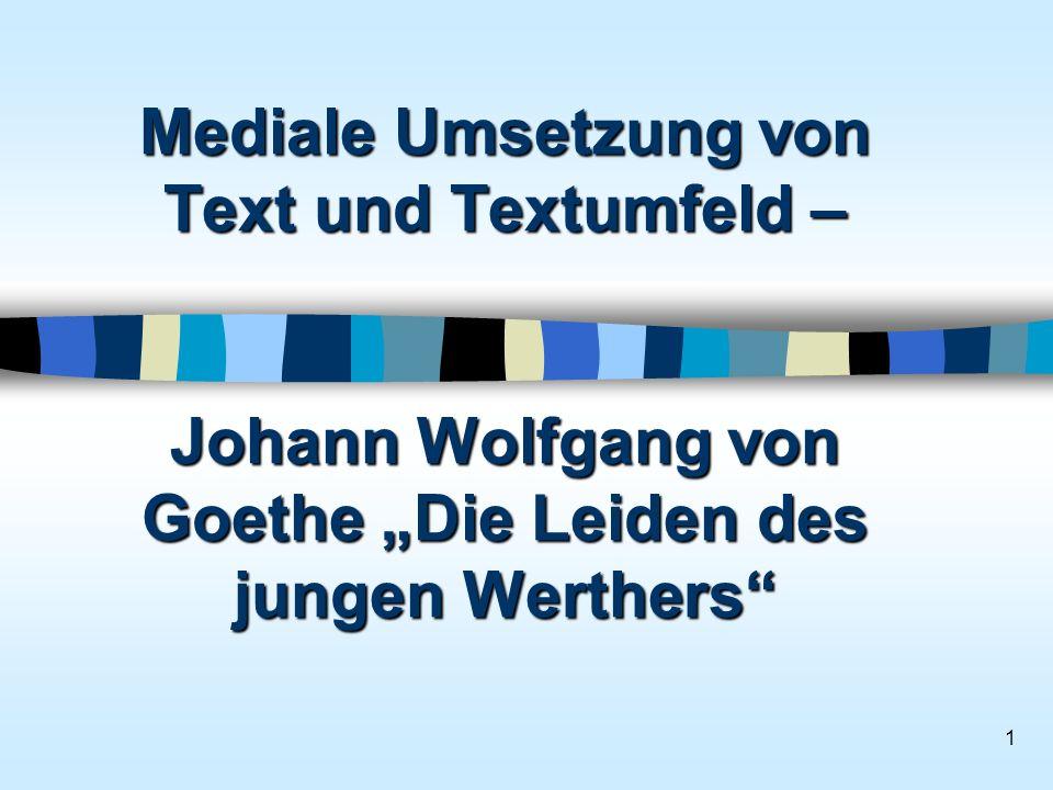 """Mediale Umsetzung von Text und Textumfeld – Johann Wolfgang von Goethe """"Die Leiden des jungen Werthers"""