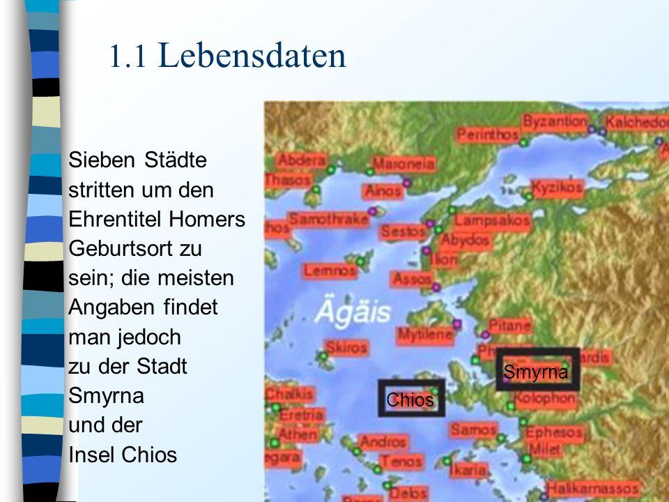 1.1 Lebensdaten Sieben Städte stritten um den Ehrentitel Homers