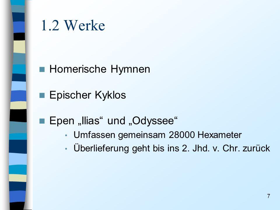 """1.2 Werke Homerische Hymnen Epischer Kyklos Epen """"Ilias und """"Odyssee"""