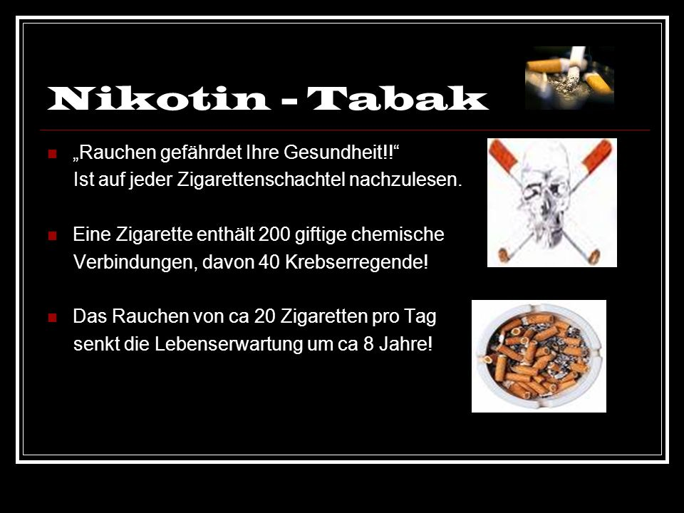 """Nikotin - Tabak """"Rauchen gefährdet Ihre Gesundheit!!"""