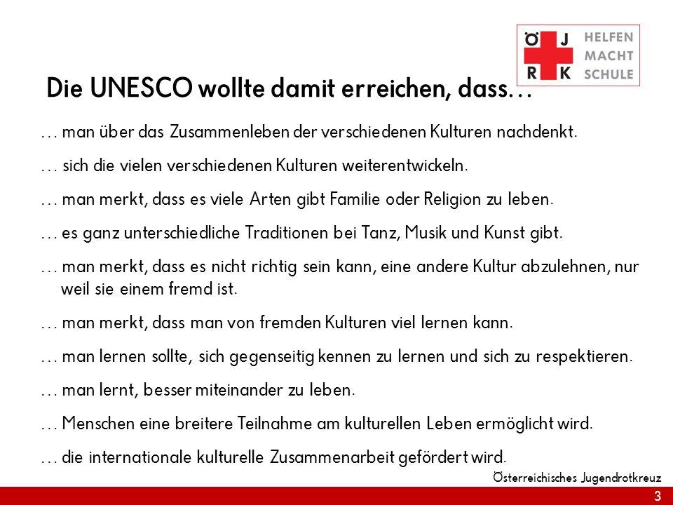 Die UNESCO wollte damit erreichen, dass…