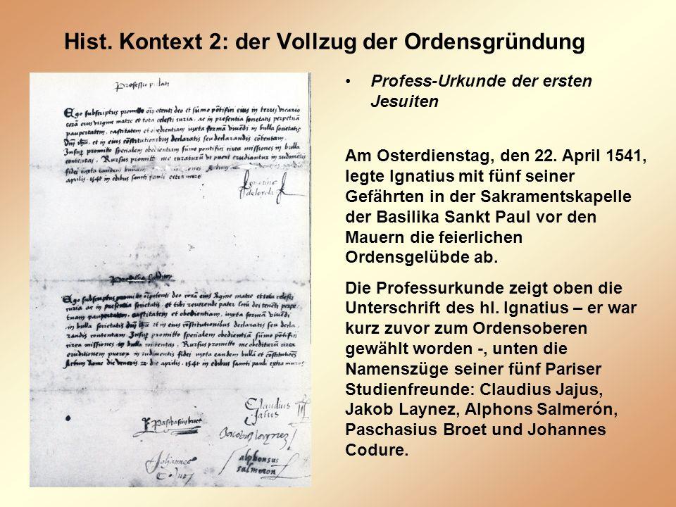 Hist. Kontext 2: der Vollzug der Ordensgründung