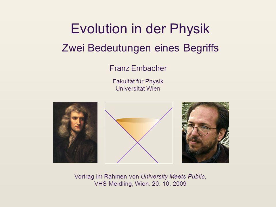 Evolution in der Physik Zwei Bedeutungen eines Begriffs