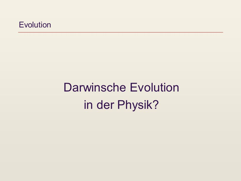Evolution Darwinsche Evolution in der Physik
