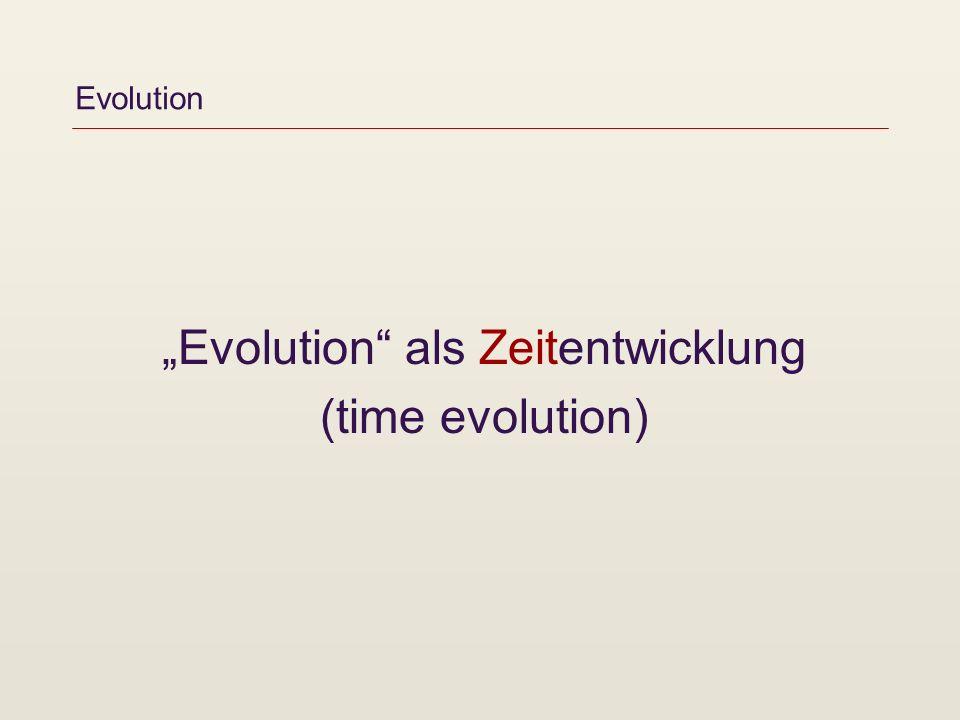"""""""Evolution als Zeitentwicklung"""