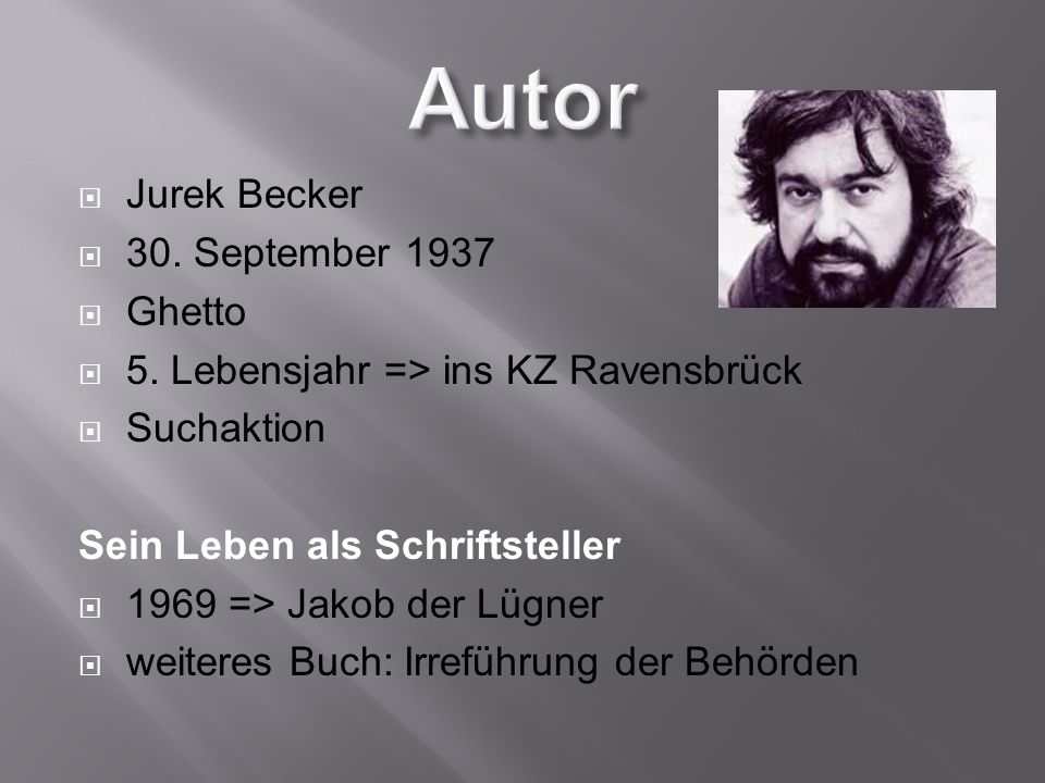 Autor Jurek Becker 30. September 1937 Ghetto