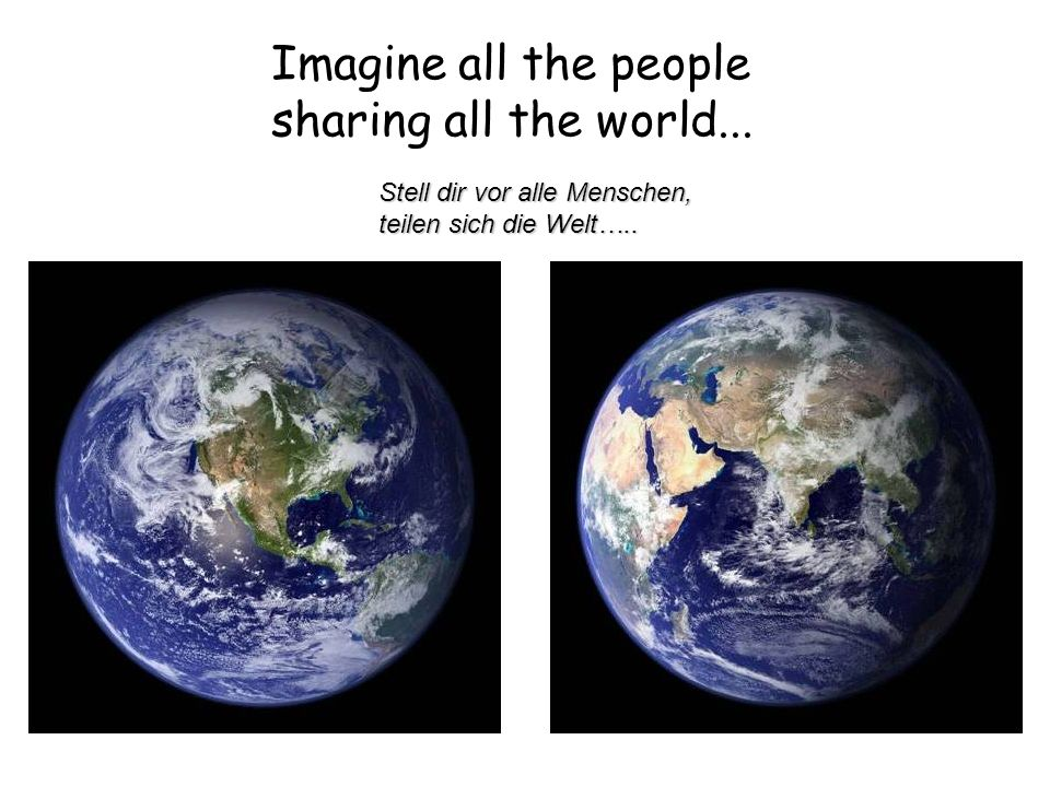 Imagine all the people sharing all the world...