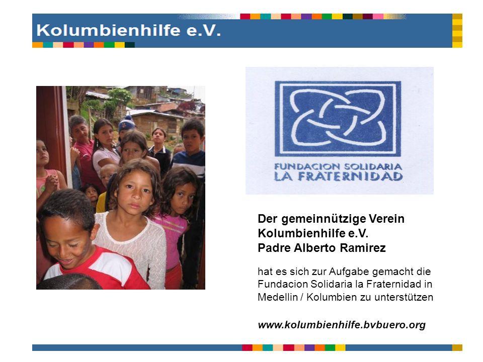 Der gemeinnützige Verein Kolumbienhilfe e.V. Padre Alberto Ramirez
