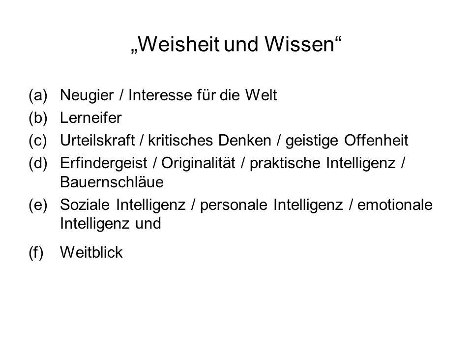 """""""Weisheit und Wissen Neugier / Interesse für die Welt Lerneifer"""