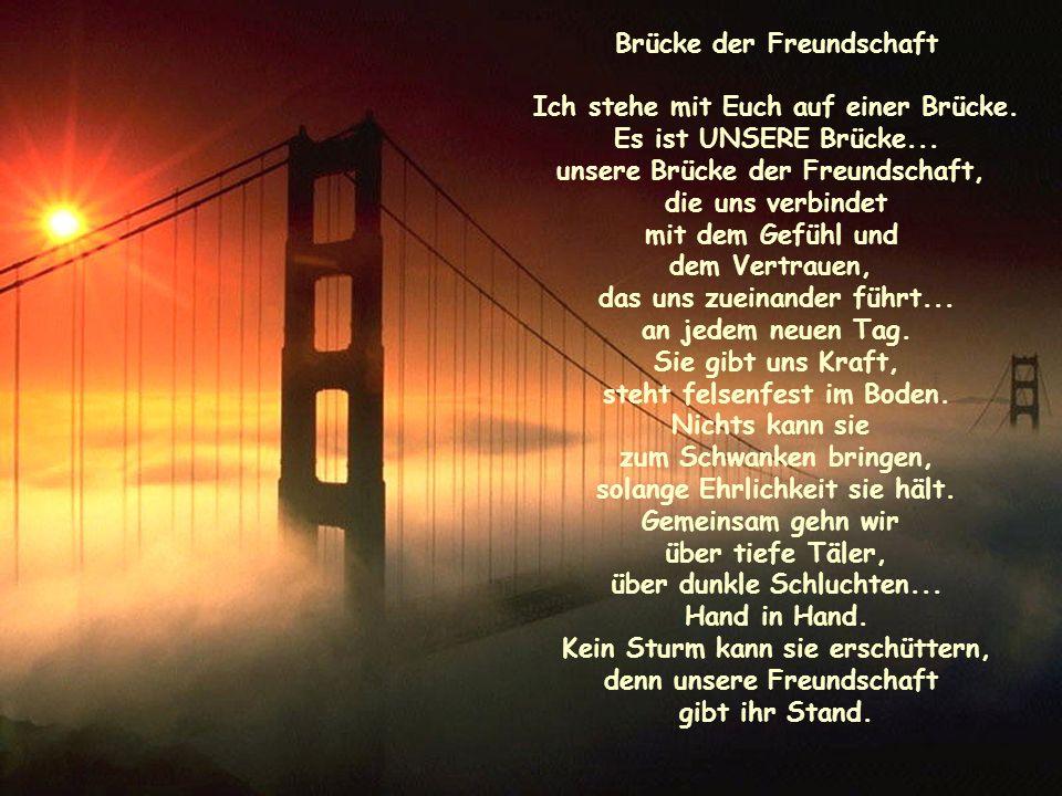 Brücke der Freundschaft Ich stehe mit Euch auf einer Brücke