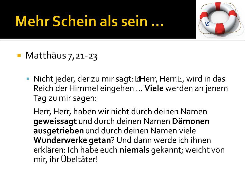 Mehr Schein als sein … Matthäus 7,21-23