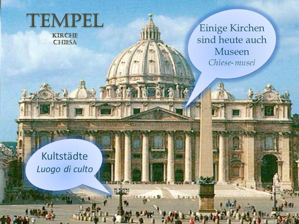 Einige Kirchen sind heute auch Museen
